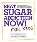 Beat Sugar Addiction Now! for Kids: The Cutting-edge Program That Gets Kids Off Sugar Safely, Easily, and without Fights and Drama by Jacob Teitelbaum, Deborah Kennedy (Paperback, 2012)