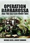 Operation Barbarossa: and the Eastern Front 1941 by Michael Olive, Robert Edwards (Hardback, 2012)