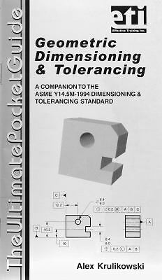 Geometric Dimensioning and Tolerancing Ultimate Pocket Guide : Based on  ASME Y14  5M-1994 by Alex Krulikowski (1996, Stapled, Study Guide) for sale