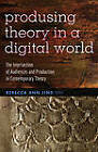 Produsing Theory in a Digital World: The Intersection of Audiences and Production in Contemporary Theory by Peter Lang Publishing Inc (Paperback, 2012)