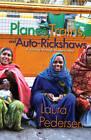 Planes, Trains And Auto-Rickshaws: A Journey Through Modern India by Laura Pedersen (Paperback, 2012)