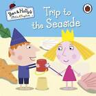 Ben and Holly's Little Kingdom: Trip to the Seaside by Penguin Books Ltd (Board book, 2013)