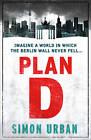 Plan D by Simon Urban (Paperback, 2013)