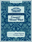 Wise Words and Country House Ways by Ruth Binney (Hardback, 2012)