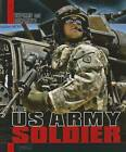 The US Army Soldier by Aurelien Morel (Paperback, 2013)