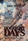 Dogfight Days: British Airmen in Combat During the First World War by Eric Wood (Hardback, 2012)