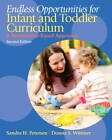 Endless Opportunities for Infant and Toddler Curriculum: A Relationship-Based Approach by Sandra H. Petersen, Donna S. Wittmer (Paperback, 2012)