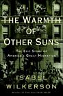 The Warmth of Other Suns : The Epic Story of America's Great Migration by Isabel Wilkerson (2010, CD, Unabridged)