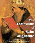 The Confessions of Saint Augustine by Saint Augustine (Paperback / softback, 2011)