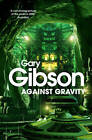 Against Gravity by Gary Gibson (Paperback, 2013)