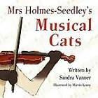 Mrs Holmes-Seedley's Musical Cats by Sandra Vanner (Paperback, 2012)