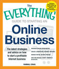 The Everything Guide to Starting an Online Business: The Latest Strategies and Advice on How to Start a Profitable Internet Business by Randall Craig (Paperback, 2013)