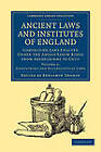 Ancient Laws and Institutes of England: Comprising Laws Enacted Under the Anglo-Saxon Kings from Aethelbirht to Cnut by Cambridge Library Collection (Paperback, 2012)