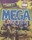 Teenage Mutant Ninja Turtles Mega Colouring by Parragon (Paperback, 2013)