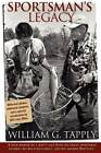 Sportsman's Legacy by William G. Tapply (Paperback, 2011)