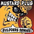 Mustard Plug - Evildoers Beware (1997)