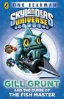 Skylanders Mask of Power: Gill Grunt and the Curse of the Fish Master: Book 2 by Onk Beakman (Paperback, 2013)