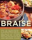 Braise: A Journey Through International Cuisine by Daniel Boulud, Melissa Clark (Paperback, 2013)