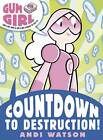 Gum Girl 3: Countdown to Destruction! by Andi Watson (Paperback, 2013)