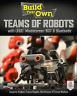 Build Your Own Teams of Robots with LEGO Mindstorms NXT and Bluetooth: Build Your Own Networked Robots by Tracey Hughes, Cameron Hughes, Bob Kramer, Trevor Watkins (Paperback, 2013)