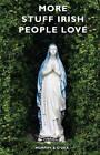 More Stuff Irish People Love by Colin Murphy, Donal O'Dea (Paperback, 2012)