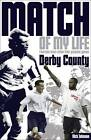 Derby County Match of My Life: Fourteen Stars Relive Their Greatest Games by Michael F. Heatley, Nick Johnson (Paperback, 2012)