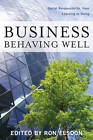Business Behaving Well: Social Responsibility, from Learning to Doing by Ron Elsdon (Hardback, 2013)