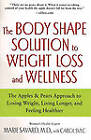 The Body Shape Solution to Weight Loss and Wellness: The Apples & Pears Approach to Losing Weight, Living Longer, and Feeling Healthier by Marie Savard (Paperback)