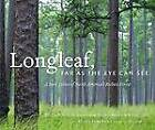 Longleaf, Far as the Eye Can See: A New Vision of North America's Richest Forest by John C. Hall, Beth Maynor Young, Rhett Johnson, Bill Finch (Hardback, 2012)