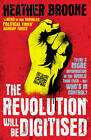 The Revolution Will be Digitised: Dispatches from the Information War by Heather Brooke (Paperback, 2012)