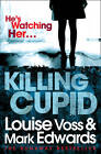 Killing Cupid by Louise Voss, Mark Edwards (Paperback, 2012)