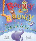 Bouncy Bouncy Bedtime by David Bedford, Julian Russell (Paperback, 2011)