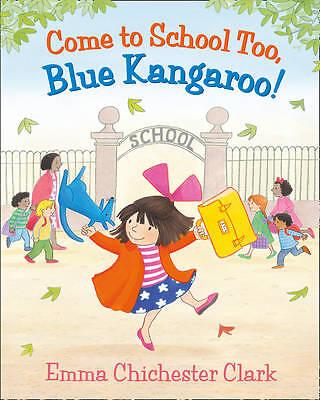 Come to School Too, Blue Kangaroo!-ExLibrary