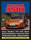 Nissan 350Z: A Brooklands Road Test Portfolio by Brooklands Books Ltd (Paperback, 2012)