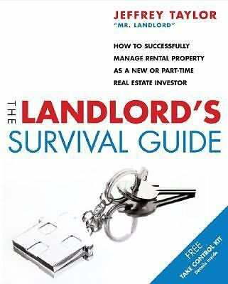 The Landlord's Survival Guide: How to Succesfully Manage Rental Property as a ..