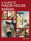 A Guide to Major House Repairs by Geoffrey West (Hardback, 2012)