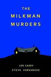 NEW-The-Milkman-Murders-by-Joe-Casey