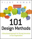 101 Design Methods: A Structured Approach for Driving Innovation in Your Organization by Vincent LaConte, Vijay Kumar (Paperback, 2012)