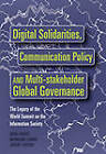 Digital Solidarities, Communication Policy and Multi-stakeholder Global Governance: The Legacy of the World Summit on the Information Society by Jeremy Shtern, Marc Raboy, Normand Landry (Hardback, 2010)