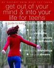 Get Out of Your Mind and Into Your Life for Teens: A Guide to Living an Extraordinary Life by Joseph Ciarrochi (Paperback, 2012)