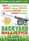 Backyard Ballistics: Build Potato Cannons, Paper Match Rockets, Cincinnati Fire Kites, Tennis Ball Mortars, & More Dynamite Devices by William Gurstelle (Paperback, 2012)