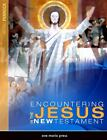 Encountering Jesus in the New Testament by Michael Pennock (2009, Paperback, Student Edition of Textbook)