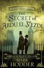 The Secret of Abdu El-Yezdi: The Burton & Swinburne Adventures by Mark Hodder (Hardback, 2013)