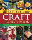 Best Ever Craft Project Book: 300 Stunning and Easy-to-make Craft Projects for the Home Shown Step-by-step by Lucy Painter (Paperback, 2010)