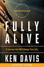 Fully Alive Action Guide: A Journey That Will Change Your Life by Ken Davis (Paperback / softback, 2012)