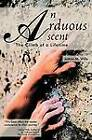 An Arduous Ascent: The Climb of a Lifetime by JoAnn M. Wills (Paperback, 2012)