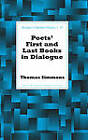 Poets' First and Last Books in Dialogue by Thomas Simmons (Hardback, 2012)