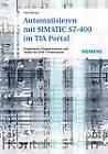 Automatisieren Mit SIMATIC S7-400 Im TIA-portal: Projektieren, Programmieren Und Testen Mit STEP 7 Professional by Hans Berger (Hardback, 2013)