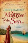 Mistress of the Sea by Jenny Barden (Hardback, 2012)