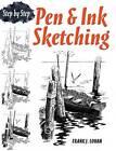 Pen & Ink Sketching Step by Step by Frank J. Lohan (Paperback, 2012)